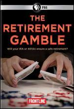 Frontline: The Retirement Gamble