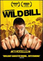 Wild Bill - Dexter Fletcher