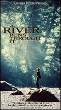 A River Runs Through It - Robert Redford