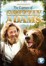 The Capture of Grizzly Adams - Arthur Heinemann; Charles E. Sellier, Jr.; Don Keeslar; Don Kessler