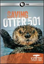 Nature: Saving Otter 501 -
