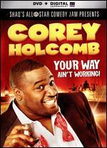 Corey Holcomb: Your Way Ain't Wo
