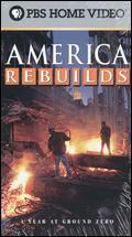 America Rebuilds: A Year at Ground Zero -