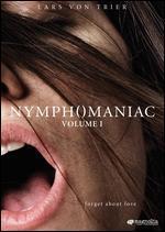 Nymphomaniac Volume I