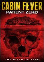 Cabin Fever: Patient Zero