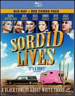 Sordid Lives [2 Discs] [Blu-ray/DVD]