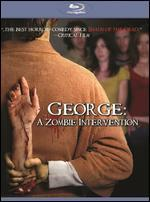 George: a Zombie Intervention [Blu-Ray]