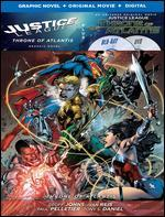 Justice League: Throne of Atlantis [Includes Graphic Novel] [Includes Digital Copy] [Blu-ray/DVD]