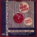 No More Doggin': The RPM Records Story, Vol. 1 - 1950-53