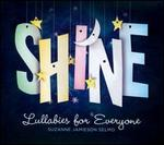 Shine: Lullabies for Everyone