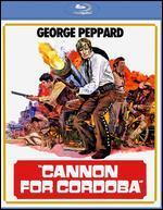 Cannon for Cordoba [Blu-Ray]