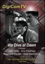 We Dive at Dawn-1943
