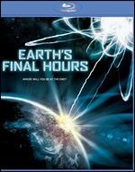 Earth's Final Hours [Blu-Ray]