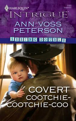 Covert Cootchie-Cootchie-Coo - Peterson, Ann Voss
