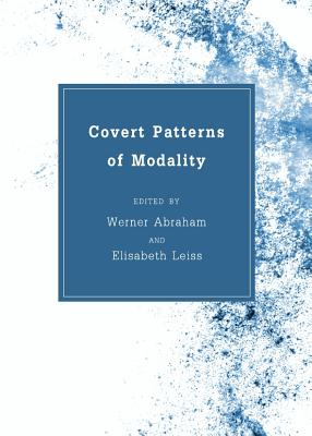 Covert Patterns of Modality - Abraham, Werner (Editor), and Leiss, Elisabeth (Editor)