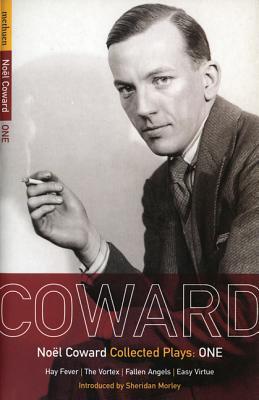 Coward Plays: 1: Hay Fever; The Vortex; Fallen Angels; Easy Virtue - Coward, Noel, Sir