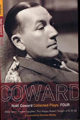 """Coward Plays: """"Blithe Spirit"""", """"Present Laughter"""", """"This Happy Breed"""", """"Tonight at 8.30"""" (ll) v.4 - Coward, Noel"""