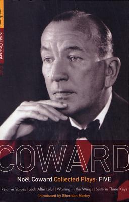 """Coward Plays: """"Relative Values"""", """"Look After Lulu"""", """"Waiting in the Wings"""", """"Suite in Three Keys"""" v.5 - Coward, Noel"""