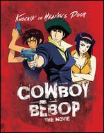 Cowboy Bebop: The Movie - Knockin' on Heaven's Door [Blu-ray] - Shinichiro Watanabe