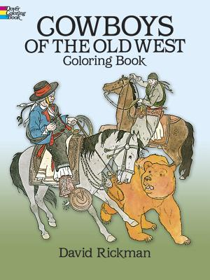 Cowboys of the Old West Coloring Book - Rickman, David