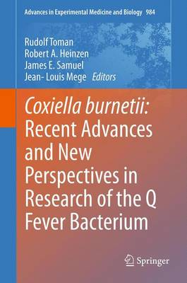 Coxiella Burnetii: Recent Advances and New Perspectives in Research of the Q Fever Bacterium - Toman, Rudolf (Editor)