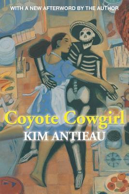 Coyote Cowgirl - Antieau, Kim