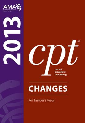 CPT Changes 2013: An Insider's View - American Medical Association (Editor)