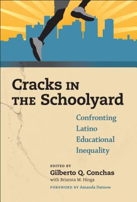Cracks in the Schoolyardconfronting Latino Educational Inequality - Conchas, Gilberto Q (Editor)