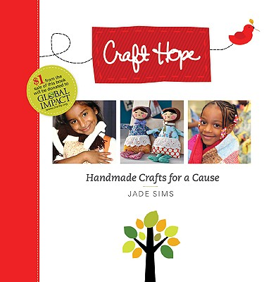 Craft Hope: Handmade Crafts for a Cause - Sims, Jade