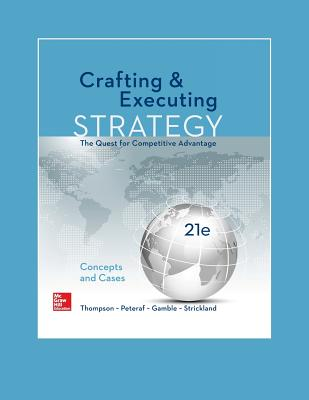 Crafting & Executing Strategy: The Quest for Competitive Advantage: Concepts and Cases - Gamble, John E., and Strickland, III  A. J.