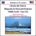 Craig Russell: Rhapsody for Horn and Orchestra; Middle Earth; Gate City
