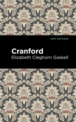 Cranford - Gaskell, Elizabeth Cleghorn, and Editions, Mint (Contributions by)