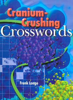 Cranium-Crushing Crosswords - Longo, Frank