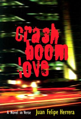 Crashboomlove: A Novel in Verse - Herrera, Juan Felipe