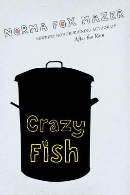 Crazy Fish - Mazer, Norma Fox