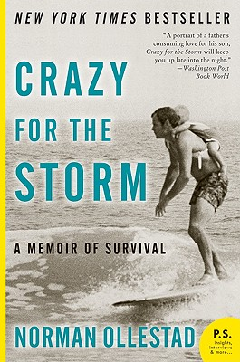 Crazy for the Storm: A Memoir of Survival - Ollestad, Norman