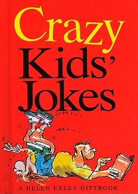 Crazy Kids Jokes - Exley, Helen