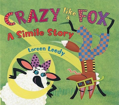 Crazy Like a Fox: A Simile Story - Leedy, Loreen