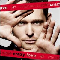 Crazy Love [Deluxe Edition] - Michael Buble