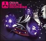 Cream: Rock the Discotheque