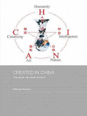 Created in China: The Great New Leap Forward - Keane Michael