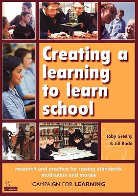 Creating a Learning to Learn School - Greany, Toby