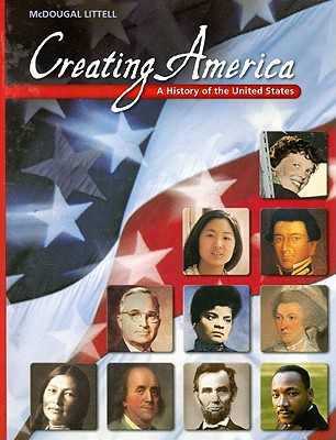 Creating America: A History of the United States - Garcia, Jesus, and Ogle, Donna M, Dr., and Risinger, C Frederick
