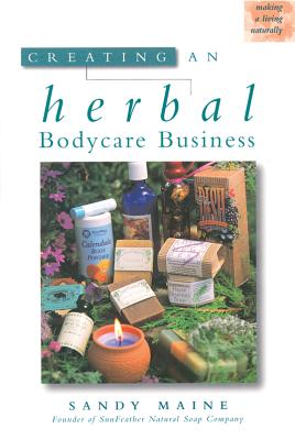 Creating an Herbal Bodycare Business - Maine, Sandy