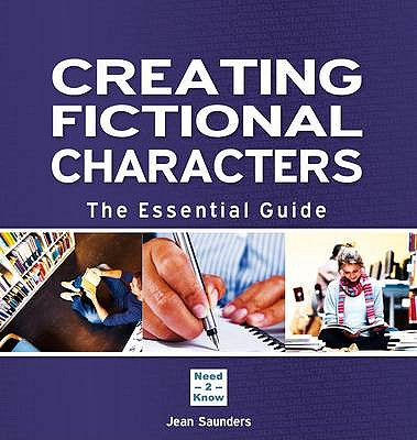 Creating Fictional Characters: The Essential Guide - Saunders, Jean