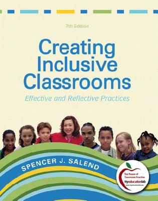 Creating Inclusive Classrooms: Effective and Reflective Practices - Salend, Spencer J