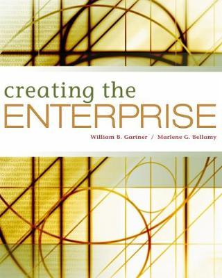Creating the Enterprise - Gartner, William B, Dr., and Bellamy, Marlene G