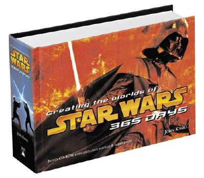 Creating the Worlds of Star Wars: 365 Days - Knoll, John, and Rinzler, J W