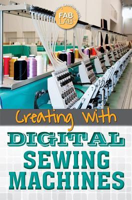Creating with Digital Sewing Machines - Heitkamp, Kristina Lyn