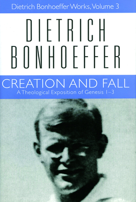 Creation and Fall - Bonhoeffer, Dietrich, and Godsey, John D (Editor), and Kelly, Geoffrey B (Editor)
